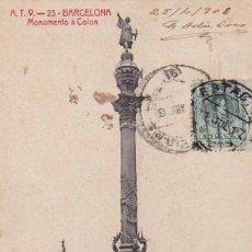 Postales: BARCELONA MONUMENTO A COLON. ED. A.T.V. ANGEL TOLDRA VIAZO Nº 23. CIRCULADA EN 1908. Lote 269468158