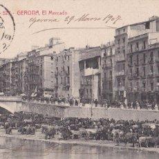 Postales: GIRONA EL MERCADO. ED. A.T.V. ANGEL TOLDRA VIAZO Nº 527. CIRCULADA EN 1907. Lote 269472803