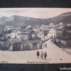Postales: L'ABELLA-PERSPECTIVA DEL PUENTE-POSTAL ANTIGUA-(81.960). Lote 271401188