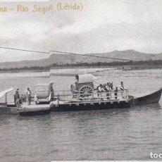 Postales: LLEIDA, BARCA DE AYTONA – RIO SEGRE - LA PAERIA SEGRE – REPRODUCCIÓN -S/C. Lote 287889728