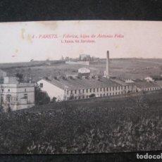 Postales: PARETS-FABRICA HIJOS DE ANTONIO FELIU-ROISIN-4-POSTAL ANTIGUA-(85.009). Lote 294443588