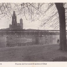 Postales: GIRONA, PUENTE FERROCARRIL SOBRE EL OÑAR. ED. FOTO ORIOL Nº 16. SIN CIRCULAR. Lote 295981948