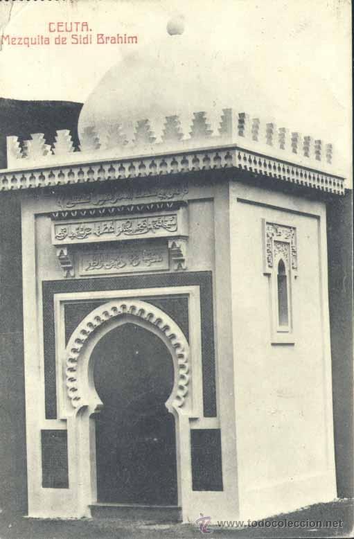 CEUTA.- MEZQUITA DE SIDI BRAHIM (Postales - España - Ceuta Antigua (hasta 1939))