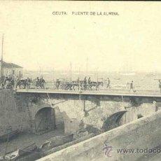 Postales: CEUTA.- PUENTE DE LA ALMINA. Lote 37375172