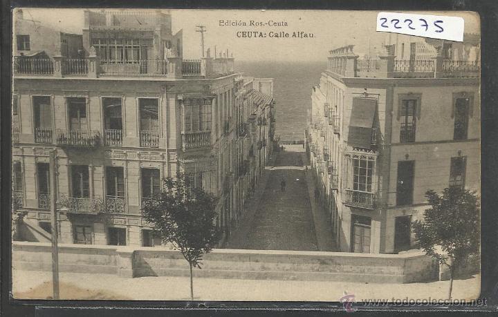 CEUTA - CALLE DE ALFAU - HAUSER Y MENET - (22275) (Postales - España - Ceuta Antigua (hasta 1939))