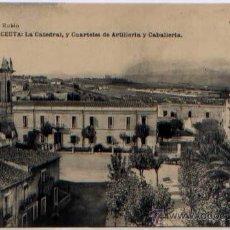 Postales: POSTAL CEUTA CATEDRAL CUARTELES CABALLERIA Y ARTILLERIA MARRUECOS FOTOTIPIA HAUSER Y MENET. Lote 46449420