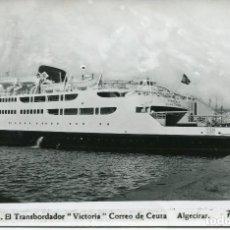 Postales: CEUTA-EL TRANSBORDADOR-VICTORIA-CORREO DE CEUTA-ALGECIRAS. FOTOGRÁFICA- 1954. Lote 80542822