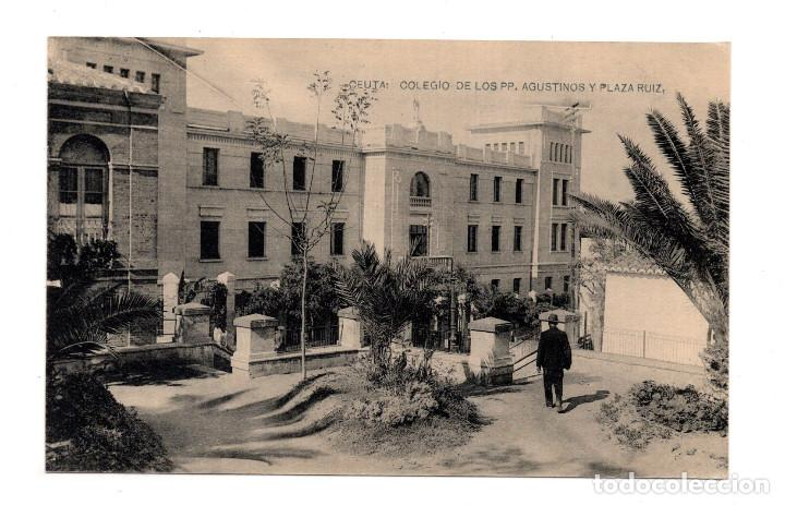 CEUTA.- COLEGIO DE LOS PP AGUSTINOS Y PLAZA RUIZ - HAUSER Y MENET - SIN CIRCULAR (Postales - España - Ceuta Antigua (hasta 1939))