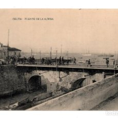 Postales: CEUTA.- PUENTE DE LA ALMINA - HAUSER Y MENET . Lote 122307783