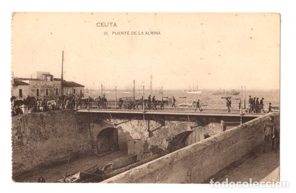 TARJETA POSTAL CEUTA. PUENTE DE LA ALMINA. Nº 15. HAUSER Y MENET (Postales - España - Ceuta Antigua (hasta 1939))