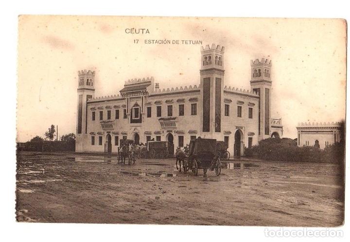 TARJETA POSTAL CEUTA. ESTACION DE TETUAN. Nº 17. HAUSER Y MENET (Postales - España - Ceuta Antigua (hasta 1939))