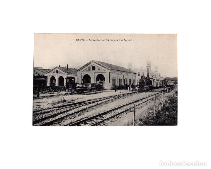 CEUTA.- ESTACIÓN DEL FERROCARRIL A TETUÁN. (Postales - España - Ceuta Antigua (hasta 1939))