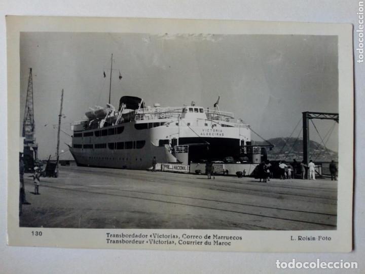 POSTAL - 130 TRANSBORDADOR VICTORIA CORREO DE MARRUECOS - L.ROISIN FOTO - ESCRITA (Postales - España - Ceuta Moderna (desde 1940))
