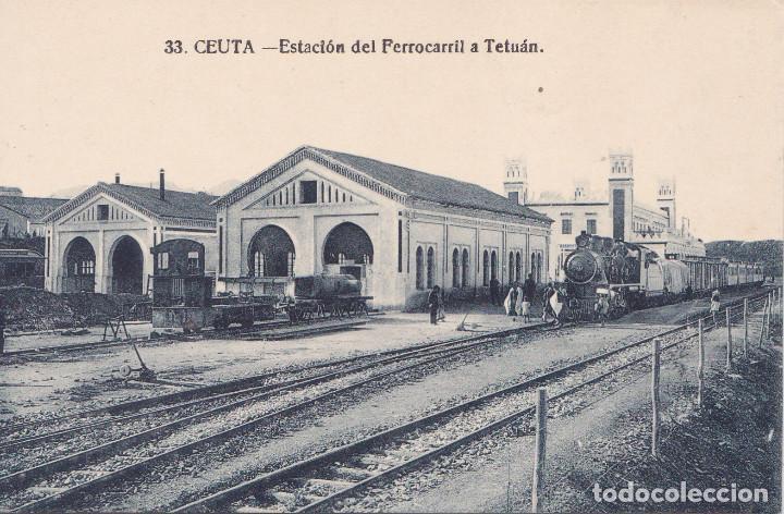 CEUTA - ESTACION DEL FERROCARRIL A TETUAN (Postales - España - Ceuta Antigua (hasta 1939))