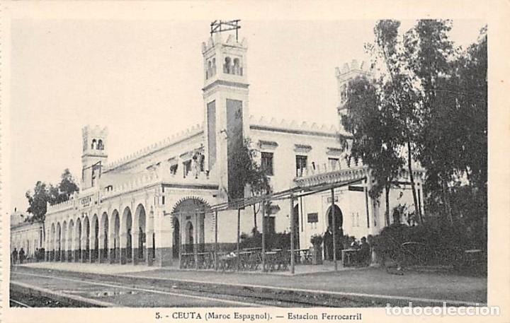 CEUTA.- ESTACION FERROCARRIL (Postales - España - Ceuta Antigua (hasta 1939))