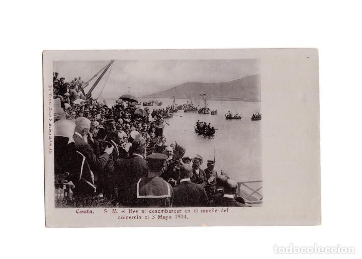 CEUTA.- S.M. EL REY AL DESEMBARCAR EN EL MUELLE DEL COMERCIO EL 3 DE MAYO 1904. (Postales - España - Ceuta Antigua (hasta 1939))