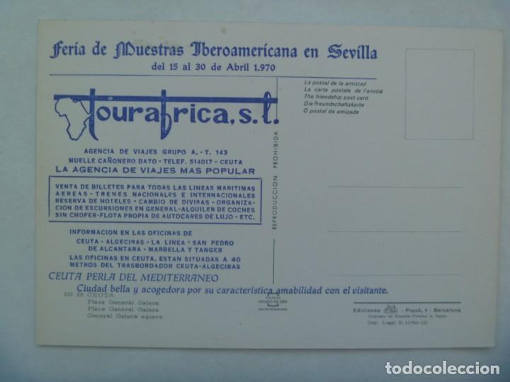 Postales: POSTAL DE CEUTA : PLAZA GENERAL GALERA . AÑOS 60. FERIA DE MUESTRAS DE SEVILLA 1970 - TOURAFRICA - Foto 2 - 222840457