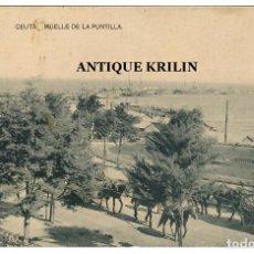 Postales: CEUTA / MUELLE DE LA PUNTILLA / EDICION HAUSER Y MENET. Lote 252492140