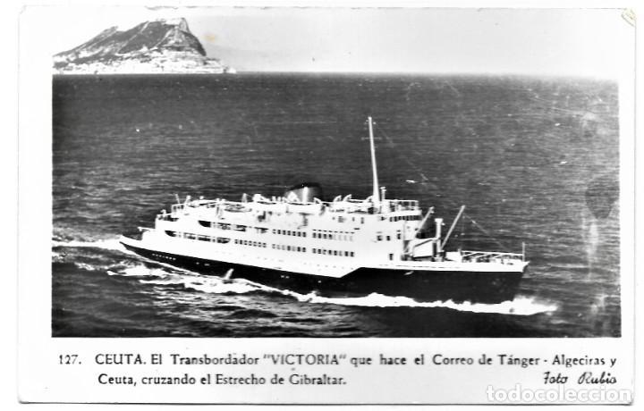 127. CEUTA. EL TRASBORDADOR VIXTORIA QUE HACE CORREO DE TÁNGER-ALGECIRAS CEUTA CRUZANDO EL ESTRECHO (Postales - España - Ceuta Moderna (desde 1940))