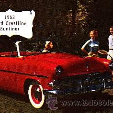 Postales: POSTAL ORIGINAL COCHE FORD CRESTLINE SUNLIER AÑO 1953. Lote 21783565
