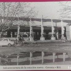 Postales: CONSTRUCCION ESTACION NUEVA OBRAS INFRAESTRUCCTURA GERONA GIRONA SEAT 124 RENAULT 12. Lote 207478478