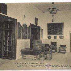 Postales: POSTAL MONASTERIO EL ESCORIAL PALACIO DE FELIPE II CÁMARA INFANTA ISABEL CLARA EUGENIA. Lote 17318078