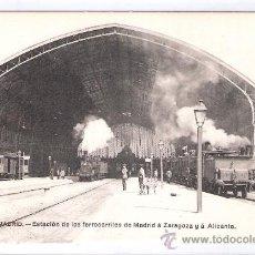Postales: MADRID - ESTACION DE LOS FERROCARRILES DE MADRID A ZARAGOZA Y A ALICANTE - FOT. LACOSTE - (7845). Lote 28351876