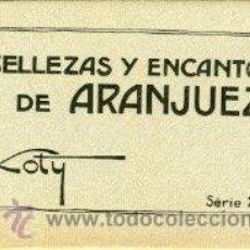 Postales: ARANJUEZ (MADRID).- 15 POSTALES DIFERENTES (16 AL 30).- BELLEZAS Y ENCANTOS, SERIE 2 .- EDIC. LOTY. Lote 30788418