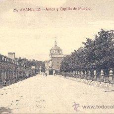 Postales: ARANJUEZ, ARCOS Y CAPILLA DE PALACIO - GRAFOS Nº 25 - SIN CIRCULAR. Lote 32584145