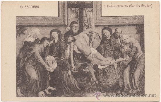 EL ESCORIAL.- EL DESCENDIMIENTO (VAN DER WEYDEN). (Postales - España - Comunidad de Madrid Antigua (hasta 1939))