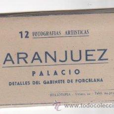 Postales: 12 FOTOGRAFÍAS ARTÍSTICAS DE ARANJUEZ. PALACIO GABINETE PORCELANAS. CUADERNILLO DE 10 X 6 CMS. Lote 37234234