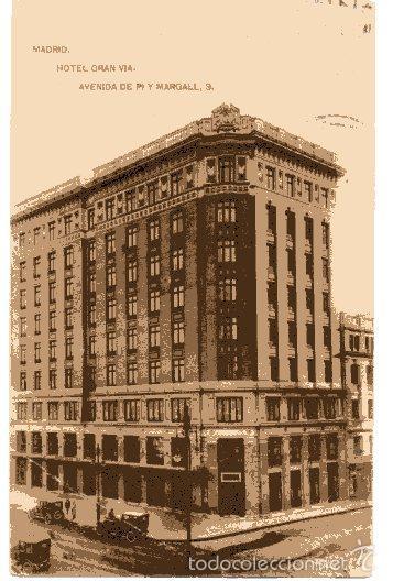 MADRID. HOTEL GRAN VIA. AVA. PI Y MARGALL. CIRCULADA. HAUSER MENET (Postales - España - Comunidad de Madrid Antigua (hasta 1939))