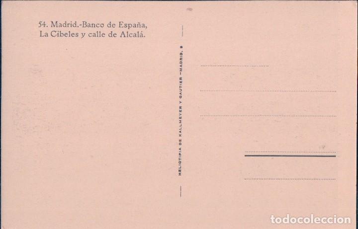 Postales: POSTAL MADRID - 54 BANCO DE ESPAÑA - LA CIBELES Y CALLE ALCALA - KALLMEYER Y GAUTIER - Foto 2 - 94670659