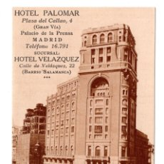 Postales: MADRID.- HOTEL PALOMAR. GRAN VIA. HOTEL VELAZQUEZ. BARRIO SALAMANCA. Lote 108536271