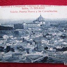 Postales: POSTAL TOLEDO: PUERTA NUEVA Y LAS COVACHUELAS.INFANTES Y COMPAÑIA FABRICA DE MAZAPAN. Lote 116469039