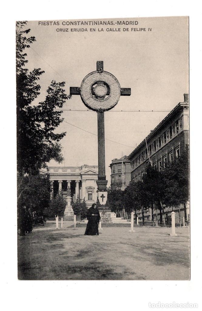 MADRID.- FIESTAS CONSTANTINIANAS. CRUZ ERIJIDA EN LA CALLE FELIPE IV. (Postales - España - Comunidad de Madrid Antigua (hasta 1939))