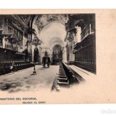 Postales: EL ESCORIAL.(MADRID).- MONASTERIO DEL ESCORIAL. IGLESIA. EL CORO. Lote 141818018
