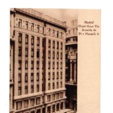 Postales: MADRID.- HOTEL GRAN VIA. AVENIDA DE PI Y MARGALL. Lote 142775374