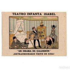 Postales: MADRID.- TEATRO INFANTA ISABEL. UN DRAMA DE CALDERÓN. EXTRAORDINARIO ÉXITO DE RISA.. Lote 175339894