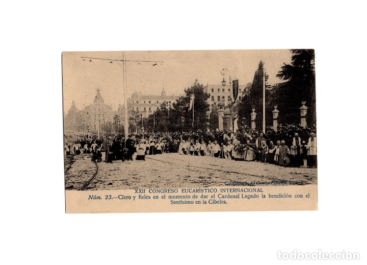 MADRID.- XXII CONGRESO EUCARISTICO INTERNACIONAL. CLERO Y FIELES. CIBELES. (Postales - España - Comunidad de Madrid Antigua (hasta 1939))