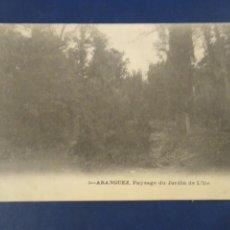 Postales: 1 ARANGUEZ ARANJUEZ. PATSAGE SU JARDÍN DE L' ILE. SERIE FRANCESA. SIN CIRCULAR.. Lote 192210078