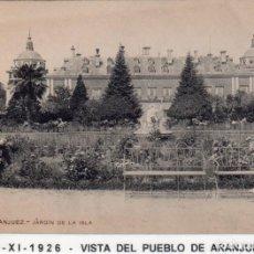 Postales: MADRID.- PUEBLO DE ARANJUEZ,J.DE LA ISLA, CIRCULADA 1926,FOT, VDA, DE DIAZ,JMOLINA1946. Lote 246454580