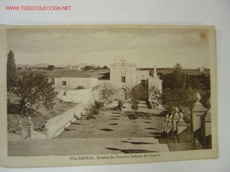 VILLARREAL ERMITA DE NTRA. SRA. DE GRACIA (Postales - España - Comunidad Valenciana Antigua (hasta 1939))