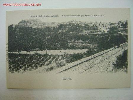 SEGORBE (CASTELLON) - FERROCARRIL CENTRAL DE ARAGON - LINEA DE VALENCIA, POR TERUEL A CALATAYUD (Postales - España - Comunidad Valenciana Antigua (hasta 1939))