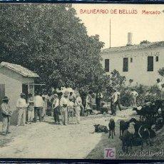Postales: BALNEARIO DE BELLUS (VALENCIA) : FOTOTIPIA THOMAS - MERCADO. Lote 23909823