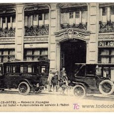 Postales: MAGNIFICA POSTAL - VALENCIA - PALACE-HOTEL - AUTOMOVILES DEL HOTEL . Lote 18884149