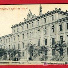 Postales: VALENCIA, FABRICA DE TABACOS, P35725. Lote 17442814