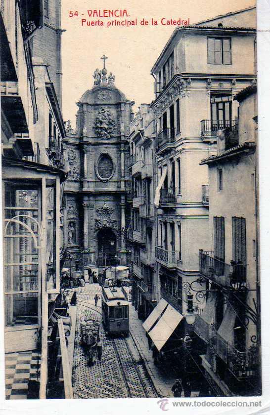 VALENCIA. Nº 54. PUERTA PRINCIPAL DE LA CATEDRAL. Nº 104 THOMAS. SIN CIRCULAR. (Postales - España - Comunidad Valenciana Antigua (hasta 1939))