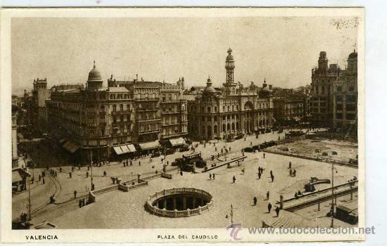 POSTAL VALENCIA PLAZA DEL CAUDILLO (Postales - España - Comunidad Valenciana Antigua (hasta 1939))