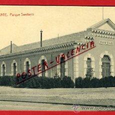 Postales: POSTAL, ALICANTE, PARQUE SANITARIO, P68652. Lote 31455940